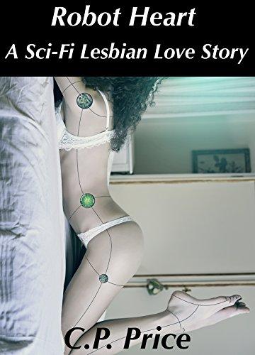 Robotic Heart: A Lesbian Sci-Fi Love Story