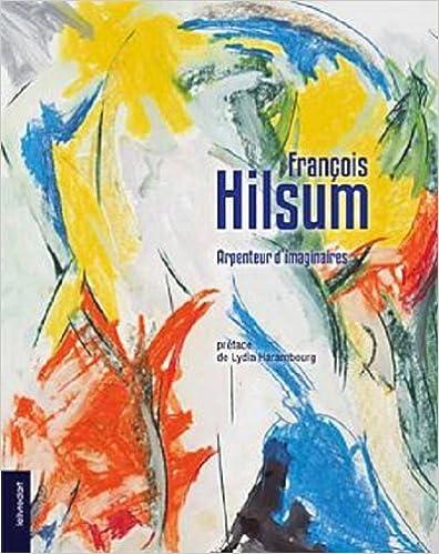 Livres François Hilsum, arpenteur d'imaginaires pdf
