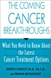 The Coming Cancer Breakthroughs, Joseph F. Dooley and Marian Betancourt, 1575668432