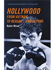 Wood, R: Hollywood from Vietnam to Reagan... and Beyond - Re: A Revised and Expanded Edition of the Classic Text