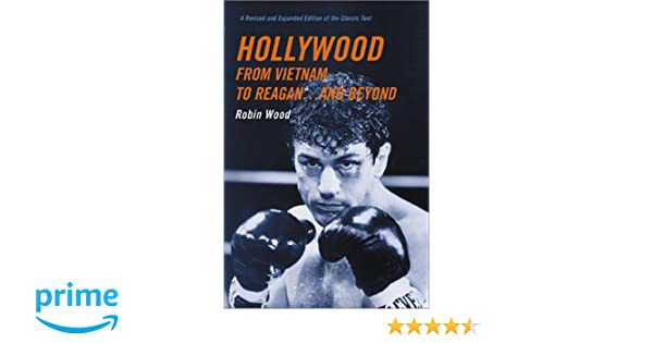Amazon hollywood from vietnam to reagand beyond amazon hollywood from vietnam to reagand beyond 9780231129671 robin wood books fandeluxe Image collections