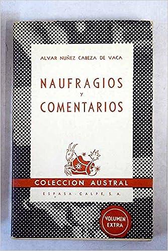Naufragios Y Comentarios. Con Dos Cartas.: Amazon.es: Alvar ...