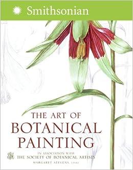 The Art Of Botanical Painting Stevens Margaret Society Of
