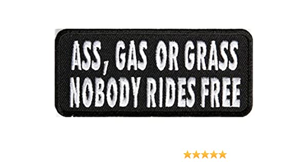 ASS GASS OR GRASS No Free Rides Sew Iron On Embroidered Shirt Vest Jacket Patch