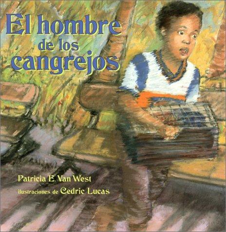El hombre de los cangrejos: The Crab Man, Spanish-Language Edition
