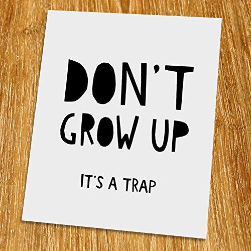 Don't grow up Print (Unframed), Nursery Wall Art, Scandinavian, Modern, Playroom Decor, Black and White, 8x10