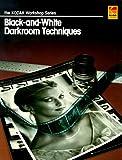Black-And-White Darkroom Techniques (Kodak Workshop Series)