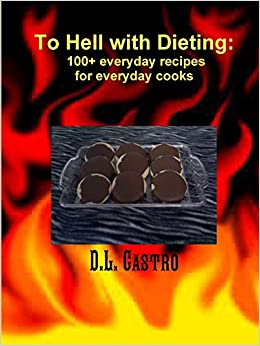 Como Descargar Un Libro To Hell With Dieting, 100+ Everyday Recipes For Everyday Cooks Ebook Gratis Epub