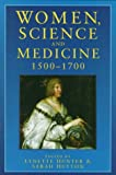 Women, Medicine and Science, 1500-1700, , 0750913347