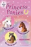 Princess Ponies Bind-up Books 1-3: A Magical Friend, A Dream Come True, and The Special Secret