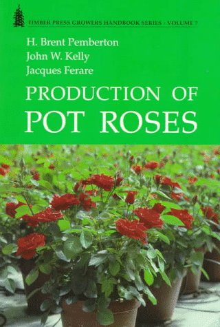 (Production of Pot Roses (GROWERS HANDBOOK SERIES))