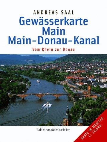 Gewässerkarte Main   Main Donau Kanal  Vom Rhein Zur Donau
