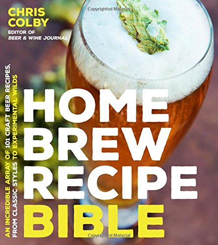 Home-Brew-Recipe-Bible-An-Incredible-Array-of-101-Craft-Beer-Recipes-From-Classic-Styles-to-Experimental-Wilds