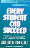 Every Student Can Succeed: Finally A Book That Explains How to reach and Teach Every Student in your School