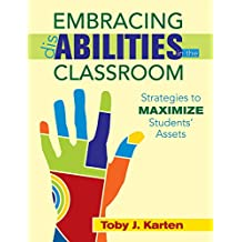 Embracing Disabilities in the Classroom: Strategies to Maximize Students? Assets
