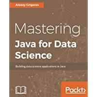 Mastering Java for Data Science