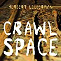 Crawlspace Audiobook by Herbert Lieberman Narrated by Joe Barrett