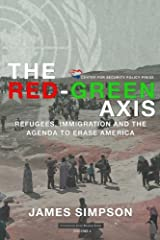 The Red-Green Axis: Refugees, Immigration and the Agenda to Erase America (Civilization Jihad Reader Series) (Volume 4) Paperback