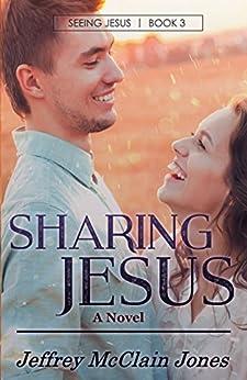 Sharing Jesus (Seeing Jesus Book 3) by [Jones, Jeffrey McClain]