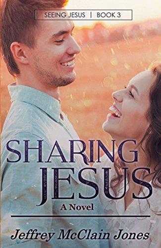 Sharing Jesus (Seeing Jesus Book 3)