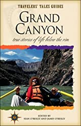 Grand Canyon: True Stories of Life Below the Rim (Travelers' Tales Guides)