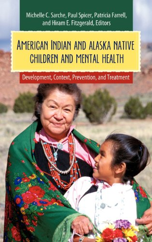 American Indian and Alaska Native Children and Mental Health: Development, Context, Prevention, and Treatment (Child Psychology and Mental Health)