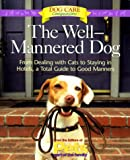 The Well-Mannered Dog, Pets: Part of the Family Magazine Editors, 1579542603