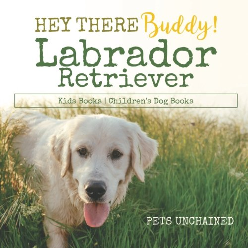 - Hey There Buddy! | Labrador Retriever Kids Books | Children's Dog Books