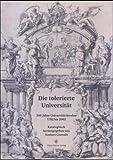 Die tolerierte Universitat : 300 Jahre Universitat Breslau 1702 bis 2002 Katalogbuch zur Ausstellung aDie tolerierte Universitato, Norbert Conrads, 3515082492