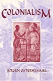 Colonialism : A Theoretical Overview, Osterhammel, Jurgen, 1558761292