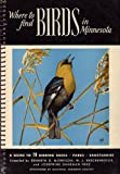 img - for WHERE TO FIND BIRDS IN MINNESOTA. A GUIDE TO 78 BIRDING AREAS, PARKS, AND SANCTUARIES. book / textbook / text book