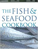 Fish & Seafood Cookbook: From ocean to table