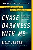 Chase Darkness with Me: How One True-Crime Writer