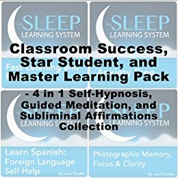 Classroom Success, Star Student, Master Learning Pack - Four in One  Self-Hypnosis, Guided Meditation, and Subliminal Affirmations Collection  (The