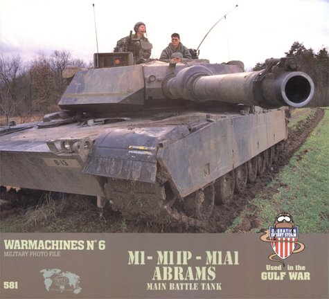 - M1, M1IP, M1A1 Abrams Main Battle Tank (Warmachines, No. 6)