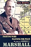 Fighting Wars, Planning for Peace, Lee Gimpel, 1931798664