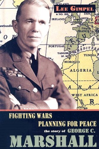 Read Online Fighting Wars, Planning For Peace: The Story Of George C. Marshall (World Leaders) PDF