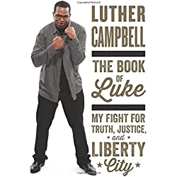 The Book of Luke: My Fight for Truth, Justice, and Liberty City