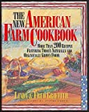 New American Farm Cookbook, Linda Griffith and Fred Griffith, 0670844519