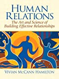 img - for Human Relations: The Art and Science of Building Effective Relationships book / textbook / text book
