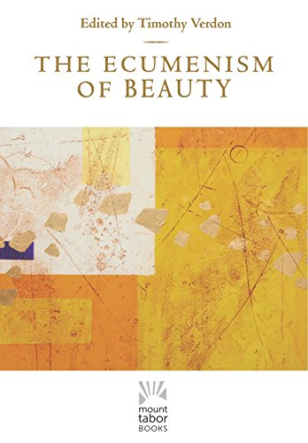 The Ecumenism of Beauty (Mount Tabor Books)