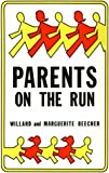 Parents on the Run, Willard Beecher and Marguerite Beecher, 0875165222