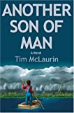 Another Son of Man, Tim McLaurin, 1878086960