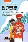 La Confrérie de la Conque, Tome 1 : Le Porteur de Conque par Divakaruni