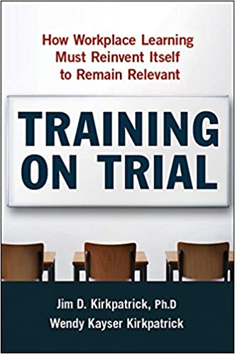 Training on Trial: How Workplace Learning Must Reinvent Itself to Remain Relevant 9780814414644 Human Resources at amazon
