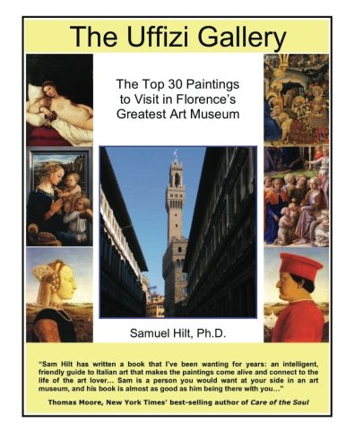 - The Uffizi Gallery: The Top 30 Paintings to Visit in Florence's Greatest Art Museum