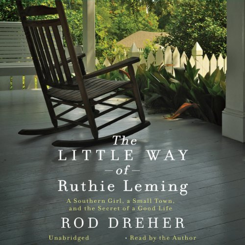 The Little Way of Ruthie Leming: A Southern Girl, a Small Town, and the Secret of a Good Life Audiobook [Free Download by Trial] thumbnail