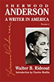 Sherwood Anderson: A Writer in America, Volume 2