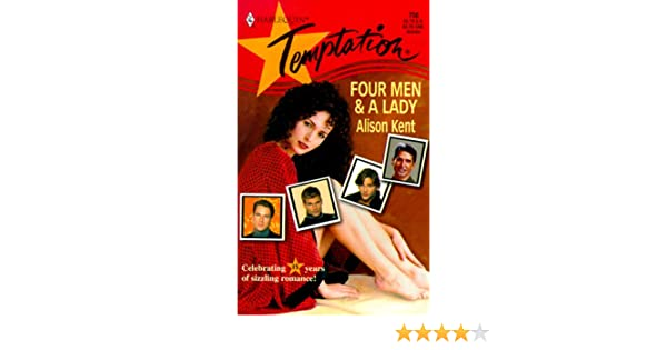 Four Men And A Lady 15th Anniversary Alison Kent 9780373258505