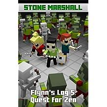 Flynn's Log 5: Quest for Zen (Stone Marshall's Flynn's Log)